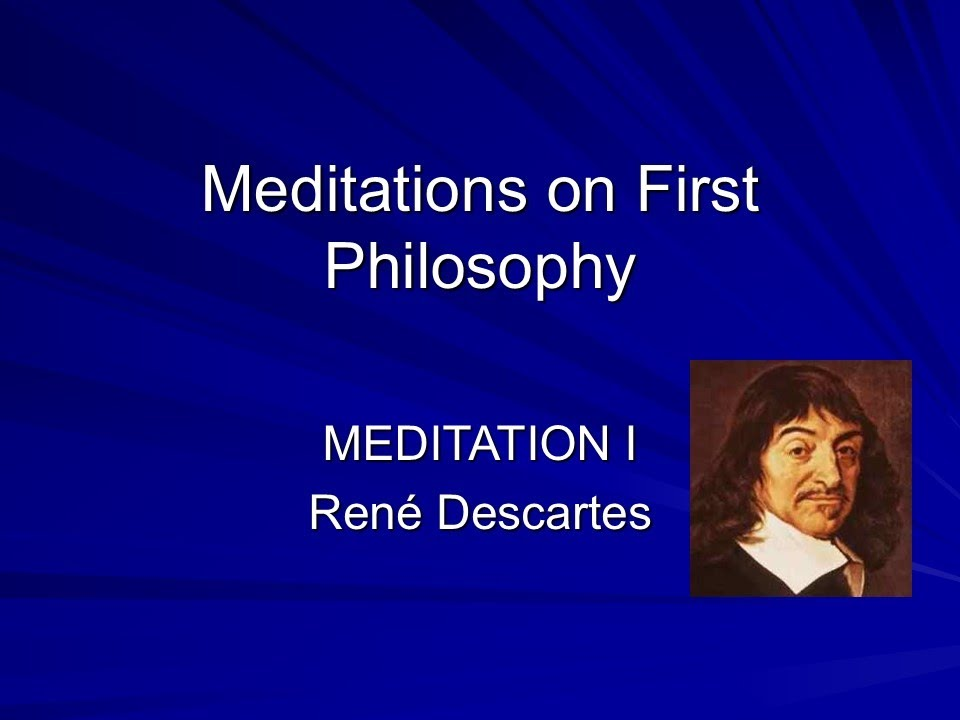 a critique of meditation one by descartes Descartes' arguments for dualism in the sixth meditation and one popular choice for this the conceivability argument for dualism is given in descartes.