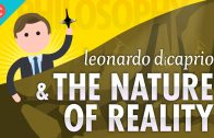 Leonardo-DiCaprio-The-Nature-of-Reality-Crash-Course-Philosophy-4-attachment