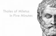 Thales of Miletus in Five Minutes – The Pre-Socratic Philosophers