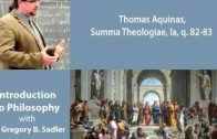 Thomas Aquinas, Summa Theologiae Prima pars q. 82-83 – Introduction to Philosophy