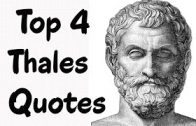 Top 4 Thales Quotes – The pre-Socratic Greek philosopher & mathematician