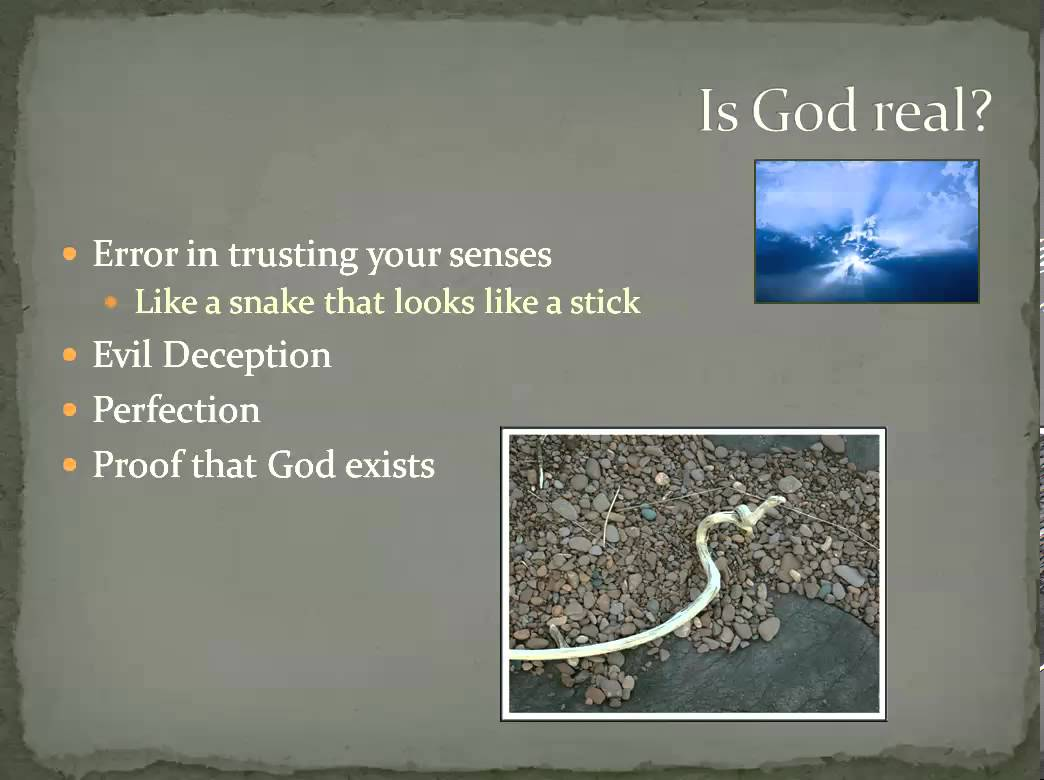 an overview of the existence of god by the ideas of rene descartes Some people would deny the existence of such a powerful god rather than believe that everything else is uncertain let us grant them—for purposes of argument—that there.
