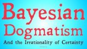 Bayesian-Dogmatism-attachment