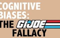 CRITICAL-THINKING-Cognitive-Biases-The-GI-Joe-Fallacy-HD-attachment