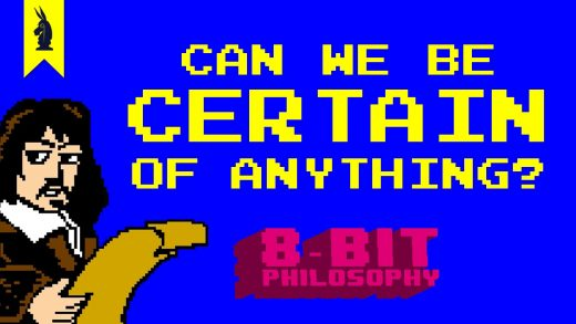 Can-We-Be-Certain-of-Anything-Descartes-8-Bit-Philosophy