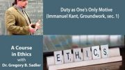 Duty-as-Ones-Only-Motive-Immanuel-Kant-Groundwork-sec-1-A-Course-In-Ethics-attachment