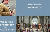 Rene Descartes, Meditations on First Philosophy,  meditations 1-2 – Introduction to Philosophy