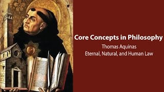 Thomas-Aquinas-on-Eternal-Natural-and-Human-Law-Philosophy-Core-Concepts-attachment